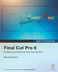 Apple Pro Training Series: Final Cut Pro 6: Professional Editing in Final Cut Studio 2