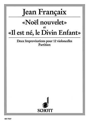 «Noël nouvelet» et «Il est né, le Divin Enfant»: Deux improvisations pour 12 violoncelles. 12 Violoncelli. Partitur.