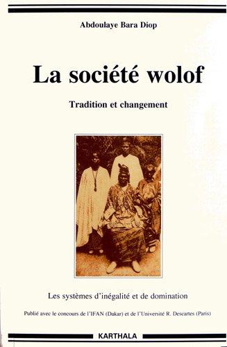 La socit wolof. Tradition et changement