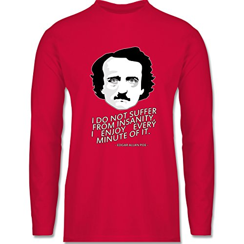 Shirtracer Statement Shirts - Edgar Allan Poe - I Do Not Suffer From Insanity, I Enjoy Every Minute of It - Herren Langarmshirt Rot