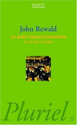 Le post-impressionnisme par J. Rewald