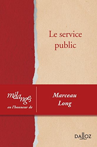 Le service public. Mlanges en l'honneur de Marceau Long - 1re dition