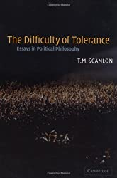 The Difficulty of Tolerance: Essays in Political Philosophy by T Scanlon (2009-06-01)