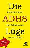 Die ADHS-Lüge: Eine Fehldiagnose und ihre Folgen - Wie wir den Betroffenen helfen
