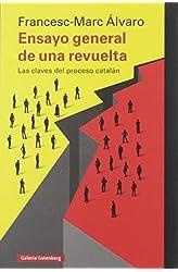 Descargar gratis Ensayo general de una revuelta: Las claves del proceso catalán en .epub, .pdf o .mobi