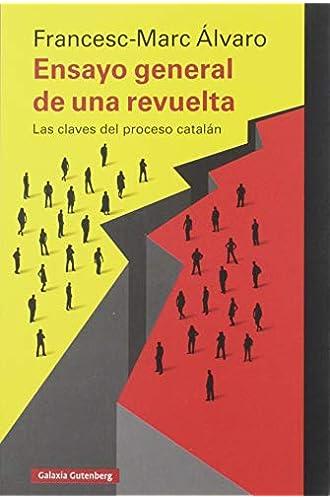 Ensayo general de una revuelta: Las claves del proceso catalán
