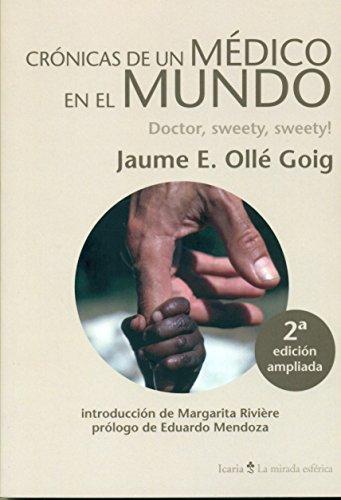 Crónicas de un médico en el mundo : doctor, sweety, sweety! por Jaume E. Ollé Goig