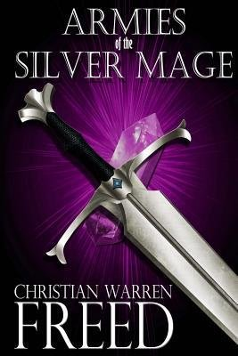 BY Freed, Christian Warren ( Author ) [ ARMIES OF THE SILVER MAGE: A HISTORY OF MALWEIR ] Feb-2014 [ Paperback ]