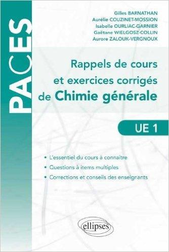 Rappels de Cours & Exercices Corrigés de Chimie Générale Questions à Items Multiples UE1 de Gilles Barnathan,Aurélie Couzinet-Mossion,Isabelle Ourliac-Garnier ( 11 septembre 2012 )