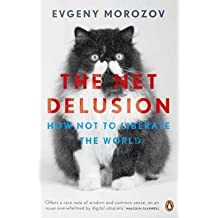 [(The Net Delusion: How Not to Liberate the World)] [Author: Evgeny Morozov] published on (April, 2012)