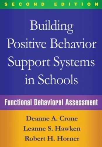 Building Positive Behavior Support Systems in Schools, Second Edition: Functional Behavioral Assessment by Deanne A. Crone Phd (2015-02-18)