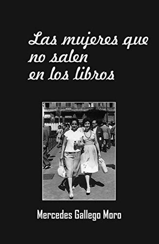 Las mujeres que no salen en los libros de [Gallego Moro, Mercedes]