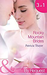 Rocky Mountain Brides: Raising the Rancher's Family (Rocky Mountain Brides, Book 1) / The Sheriff's Pregnant Wife (Rocky Mountain Brides, Book 2) / A Mother ... Brides, Book 3) (Mills & Boon By Request)