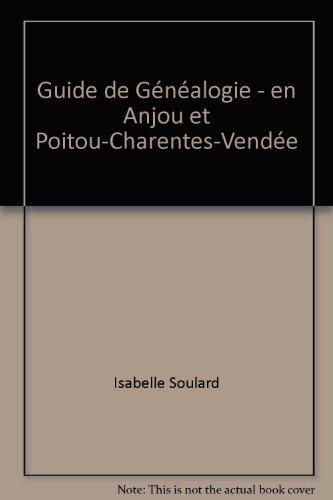 Guide de Généalogie - en Anjou et Poitou-Charentes-Vendée