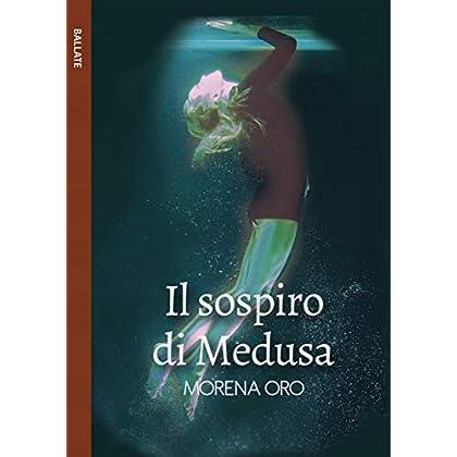 Il Sospiro Di Medusa