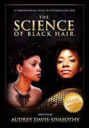 [(The Science of Black Hair : A Comprehensive Guide to Textured Hair Care)] [By (author) Audrey Davis-Sivasothy] published on (April, 2011)