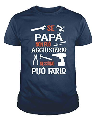 IDEAMAGLIETTA PA01 Maglietta t-Shirt Uomo Se papà Non può aggiustarlo Nessuno può Farlo Regalo Festa del papà (M, Blu Navy)
