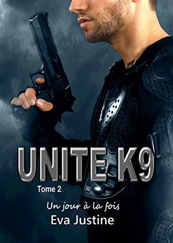 Unité K9 un jour à la fois par