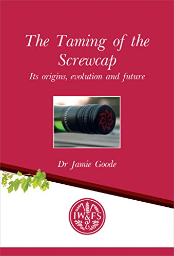 taming-of-the-screwcap-its-origins-evolution-and-future-iwfs-monographs-book-16-english-edition