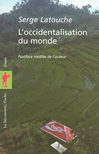 L'occidentalisation du monde par Serge LATOUCHE