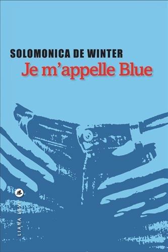 Je m'appelle Blue | Winter de, Solomonica. Auteur