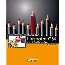 Aprender Illustrator CS6 (Aprender... con 100 ejercicios prácticos)