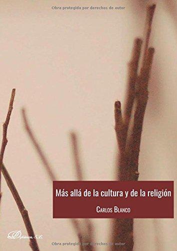 Más allá de la cultura y de la religión. por Carlos Alberto Blanco Pérez