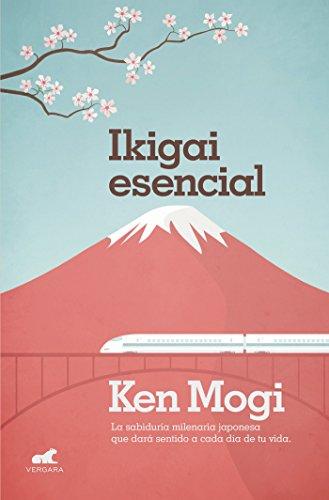 Ikigai esencial: La sabiduría milenaria japonesa que dará sentido a cada día de tu vida. (Millenium) por Ken Mogi