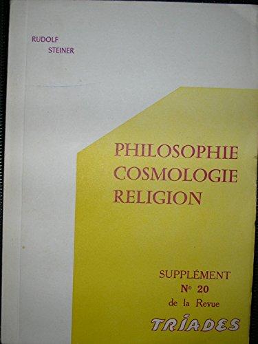 Philosophie, cosmologie, religion. Dix conférences faites à Dornach du 6 au 16 septembre 1922, pour les membres de la Société anthroposophique.