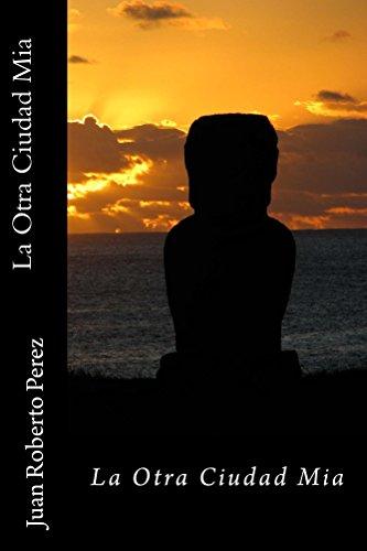 La Otra Ciudad Mia (Esta Ciudad es MIA nº 2) eBook: Juan Roberto ...