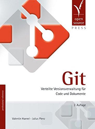 Git: Verteilte Versionsverwaltung für Code und Dokumente
