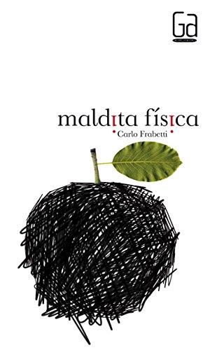 Maldita física (Gran Angular) por Carlo Frabetti