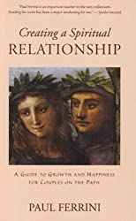 Creating a Spiritual Relationship: A Guide to Growth & Happiness for Couples on the Path