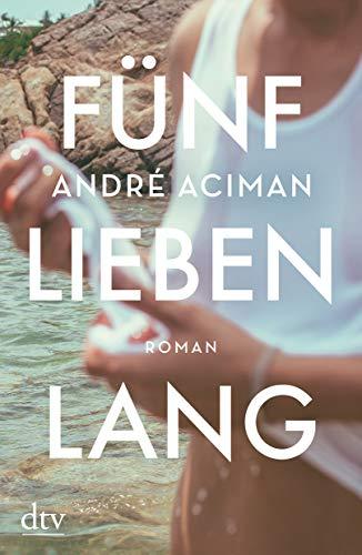 Buchseite und Rezensionen zu 'Fünf Lieben lang: Roman' von André Aciman