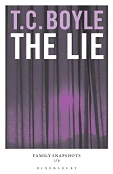 The Lie: Family Snapshots by [Boyle, T. C.]