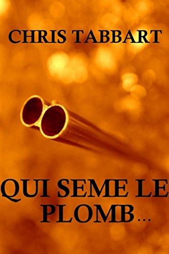 QUI SEME LE PLOMB...