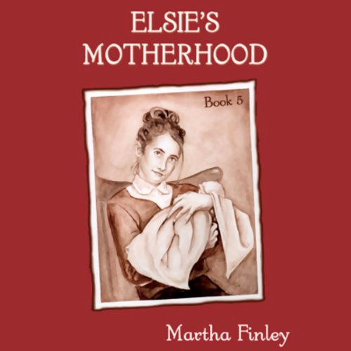 Elsie's Motherhood  Audiolibri