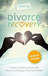 Divorce Recovery: Proven Strategies for Divorce Recovery and Dealing with Divorce: The Fastest Way To Deal With Divorce And Set Up A Bright Future! (Divorce ... with Divorce Book 1) (English Edition)