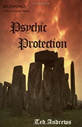Psychic Protection: Balance and Protection for Body, Mind and Spirit: Reprint with new cover: Beginnings by Ted Andrews (24-Jul-2008) Paperback