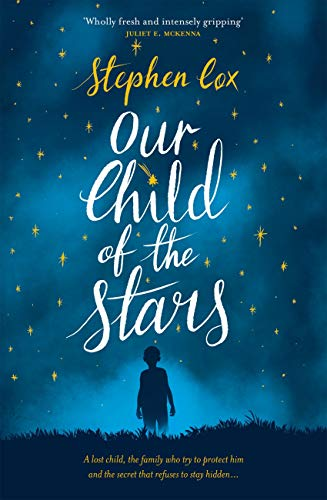 Our Child of the Stars: the most magical, bewitching book of the year by [Cox, Stephen]