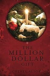 The Million Dollar Gift by Cheree Lynn Alsop (2012-11-05)
