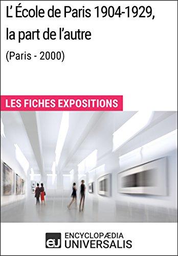 L'École de Paris 1904-1929, la part de l'autre (Paris - 2000): Les Fiches Exposition d'Universalis