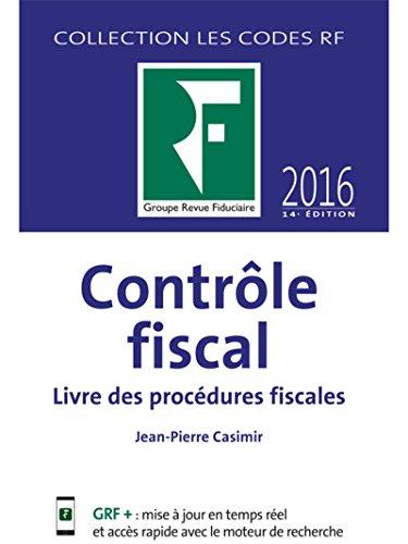 Contrôle fiscal 2017: Livre des procédures fiscales, code annoté. par Jean-Pierre Casimir