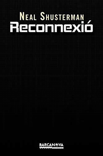 Reconnexió (Llibres Infantils I Juvenils - Diversos) (Catalan Edition) por Neal Shusterman