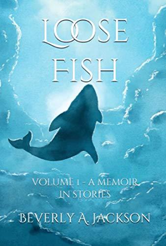 Loose Fish: Vol. 1 - A Memoir in Stories (English Edition) eBook ...