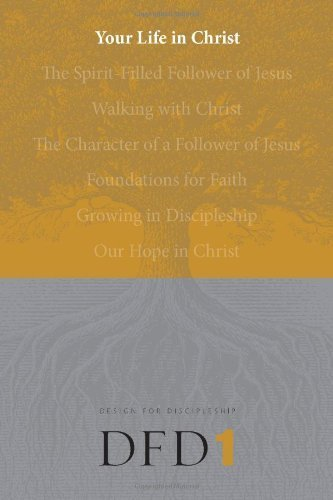 Your Life in Christ (Design for Discipleship) (2006-07-07)