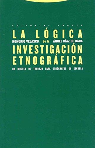 La Lógica De La Investigación Etnográfica (Estructuras y Procesos. Antropología)