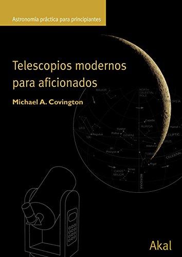 Telescopios modernos para aficionados (Astronomía) por Michael A. Covington