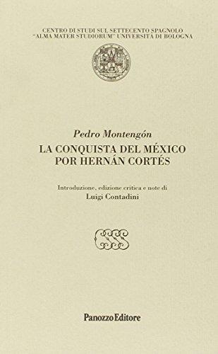 Descargar Libro La conquista del México por Hernán Cortés (Centro di studi sul '700 spagnolo) de Pedro Montengon