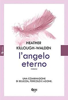 L'angelo eterno (One Leggereditore) di [Killough-Walden, Heather]